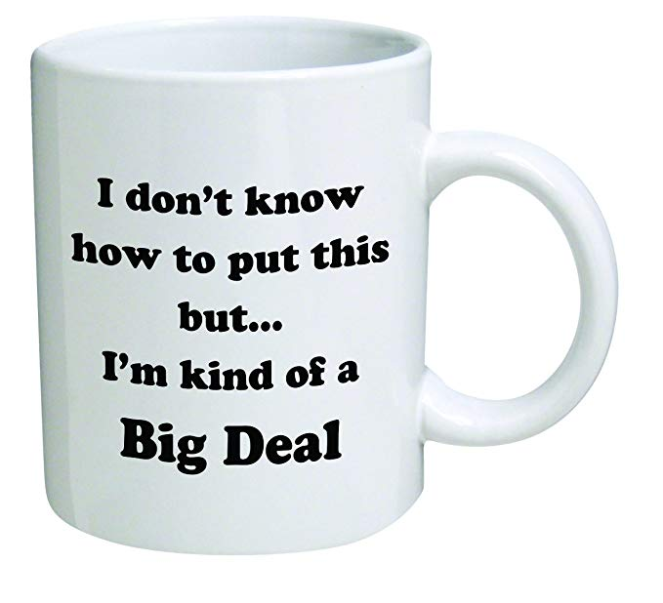 Screenshot_2018-06-28 Amazon com Funny Mug - I don't know how to put this but I'm kind of a big deal - 11 OZ Coffee Mugs - [...]